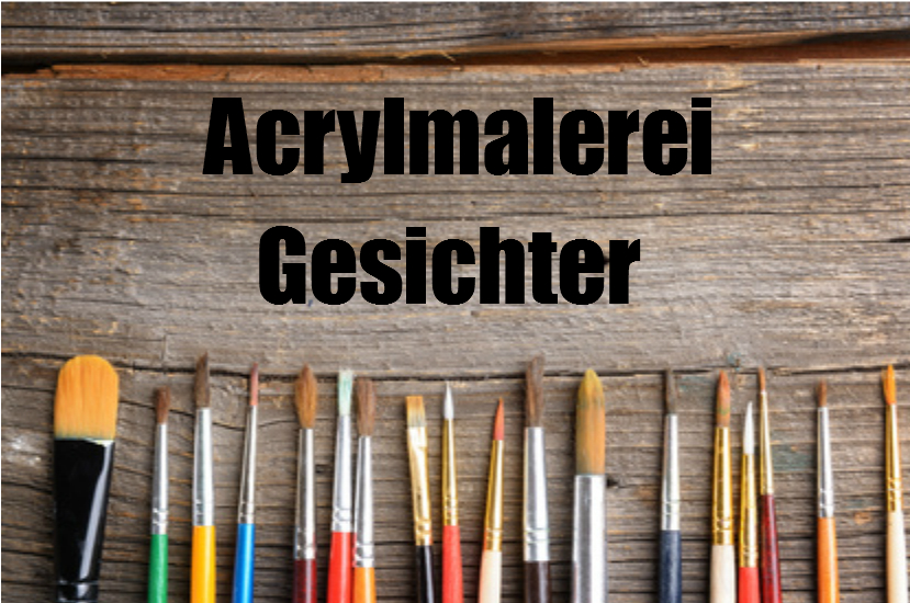 Acrylmalerei Vorlagen Anfanger Kostenlos : Acrylmalerei Gesichter  Acrylbildermalenlernen